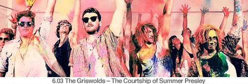 6.03 The Griswolds – The Courtship of Summer Presley