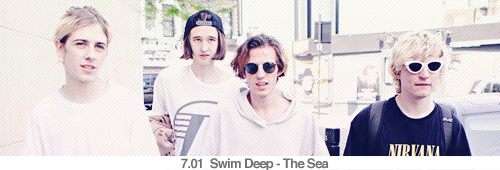 7.01  Swim Deep - The Sea