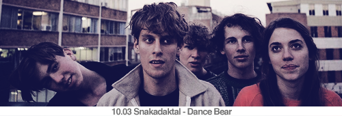 10.03 Snakadaktal - Dance Bear
