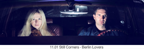 11.01 Still Corners - Berlin Lovers